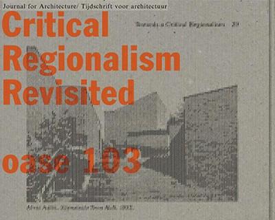 Oase #103 Critical Regionalism